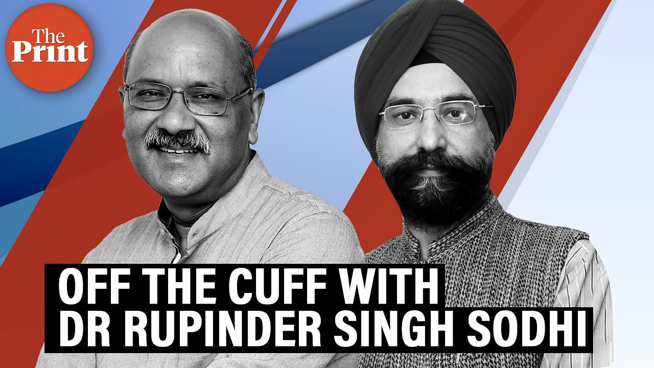 Off The Cuff with Dr Rupinder Singh Sodhi – ThePrint