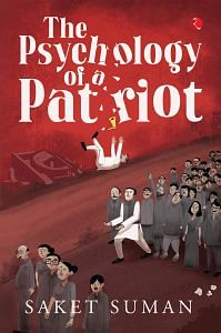 THE PSYCHOLOGY OF A PATRIOT by Saket Suman